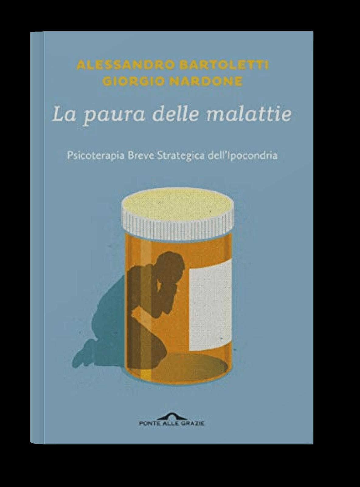 La paura delle malattie Alessandro Bartoletti Giorgio Nardone - Psicologo Psicoterapeuta Online - Ipocondria, paura delle malattie, paura del contagio